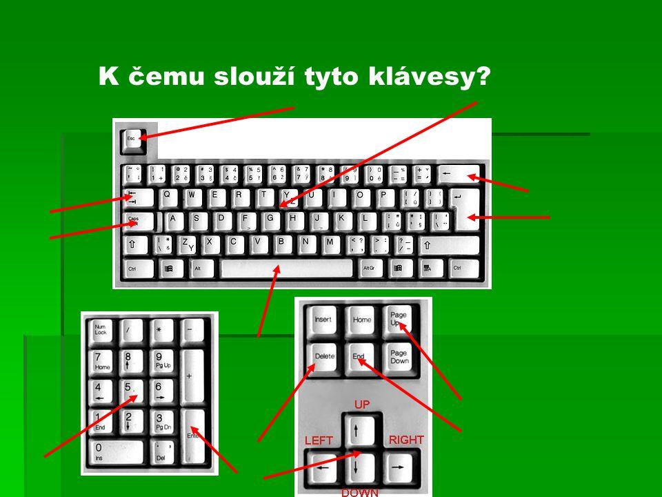 K čemu slouží tyto klávesy?