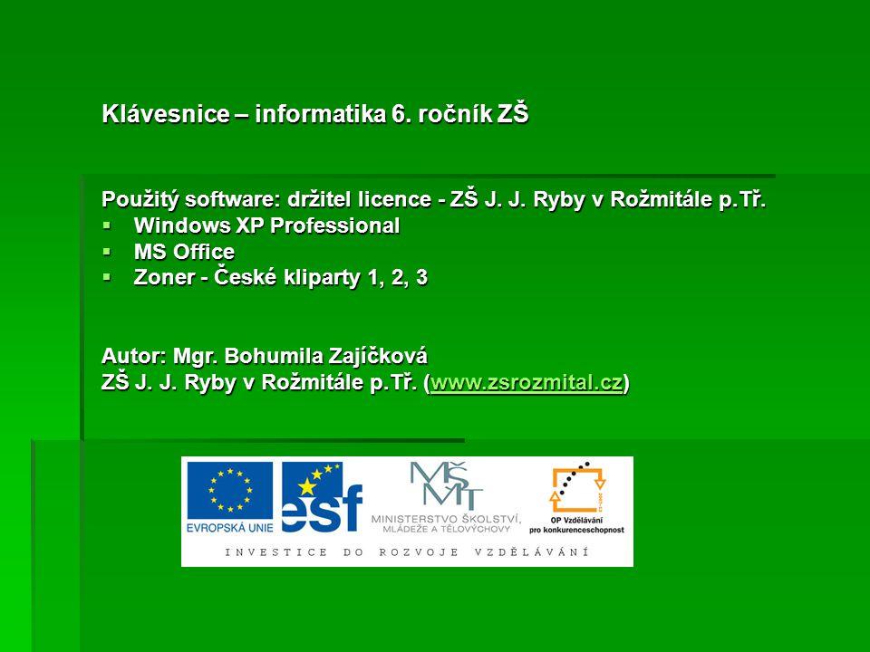 Klávesnice – informatika 6.ročník ZŠ Použitý software: držitel licence - ZŠ J.