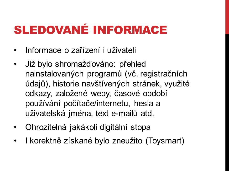 SLEDOVANÉ INFORMACE Informace o zařízení i uživateli Již bylo shromažďováno: přehled nainstalovaných programů (vč.
