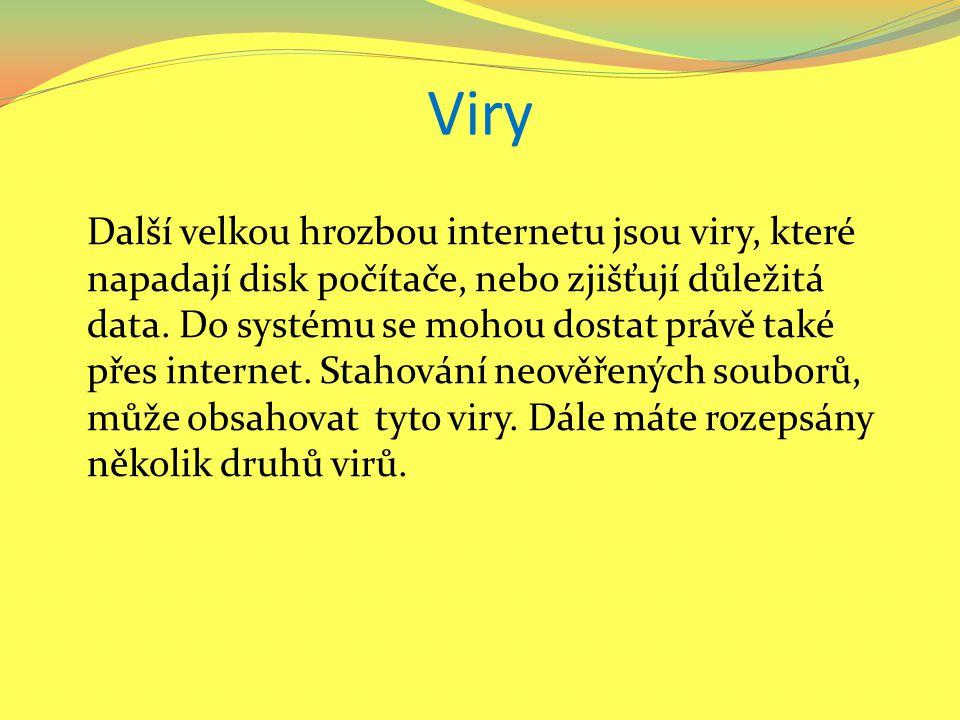 Boot viry - napadají systémové oblasti disku.Souborové viry - napadají pouze soubory.