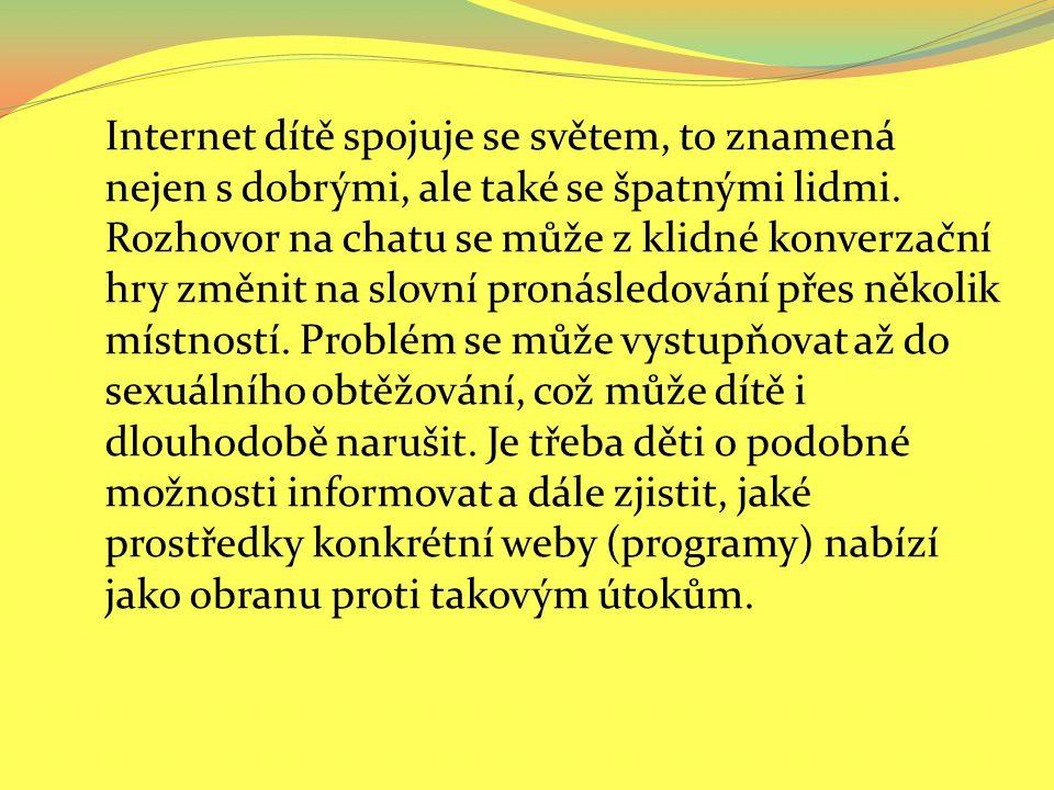Závislosti na internetu Dnes se často mluví o tzv.
