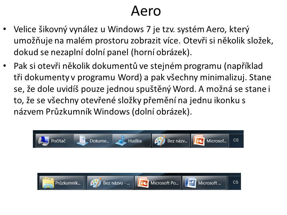 Aero Velice šikovný vynález u Windows 7 je tzv.