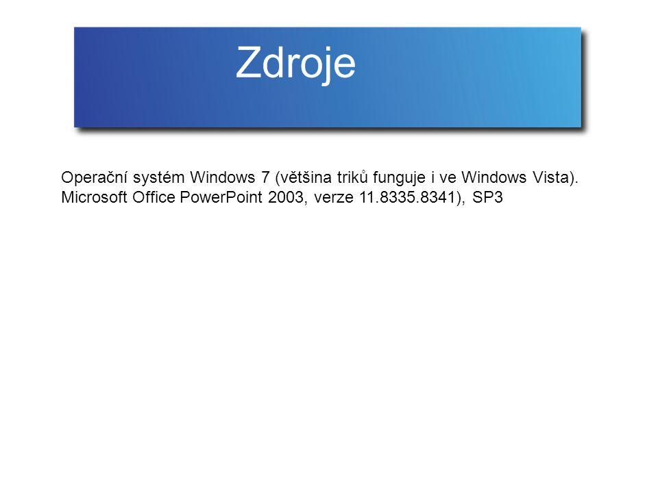 Operační systém Windows 7 (většina triků funguje i ve Windows Vista).