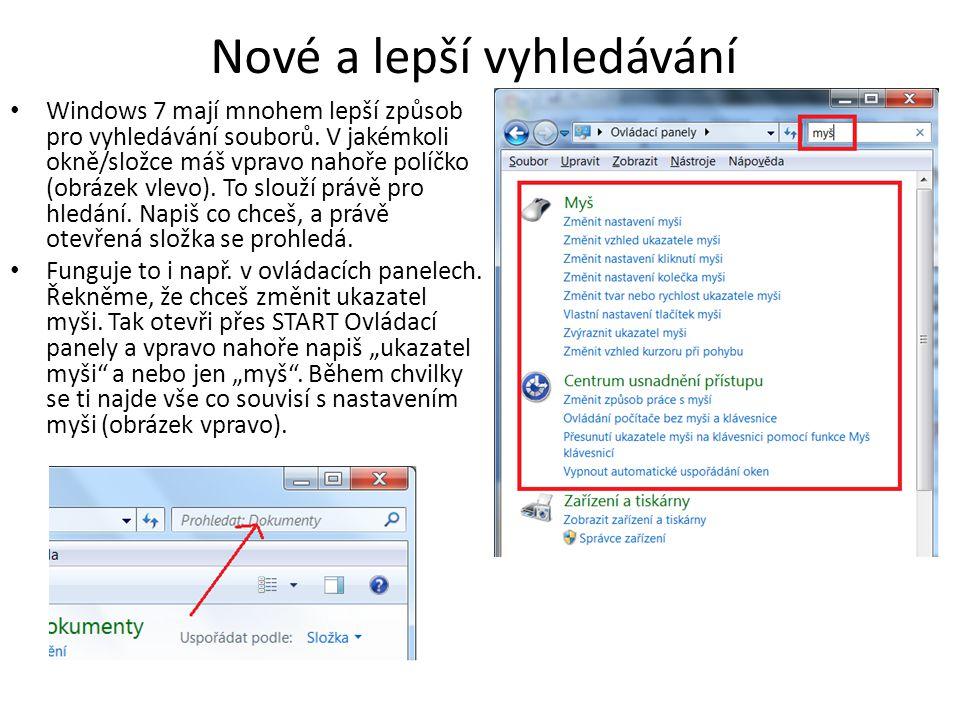 Nové a lepší vyhledávání Windows 7 mají mnohem lepší způsob pro vyhledávání souborů.