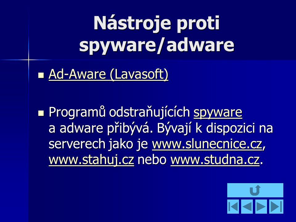 Nástroje proti spyware/adware Ad-Aware (Lavasoft) Ad-Aware (Lavasoft) Ad-Aware (Lavasoft) Ad-Aware (Lavasoft) Programů odstraňujících spyware a adware přibývá.