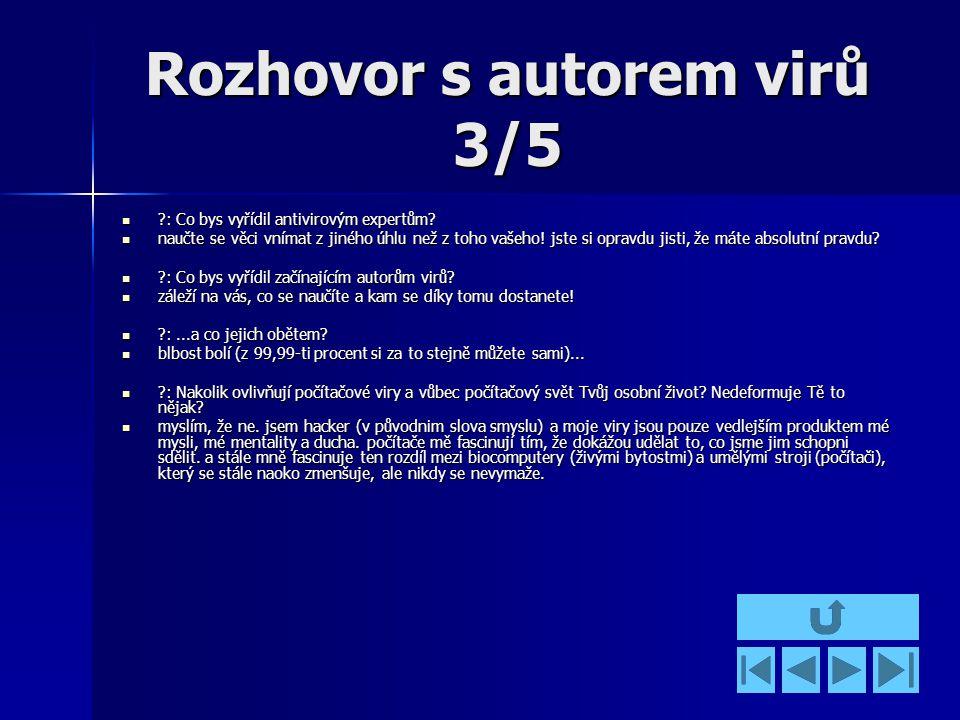 Rozhovor s autorem virů 3/5 : Co bys vyřídil antivirovým expertům.