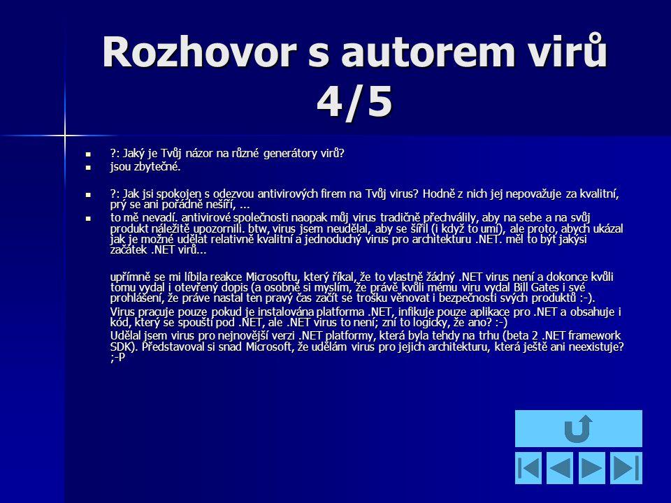 Rozhovor s autorem virů 4/5 : Jaký je Tvůj názor na různé generátory virů.