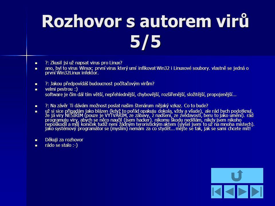 Rozhovor s autorem virů 5/5 : Zkusil jsi už napsat virus pro Linux.