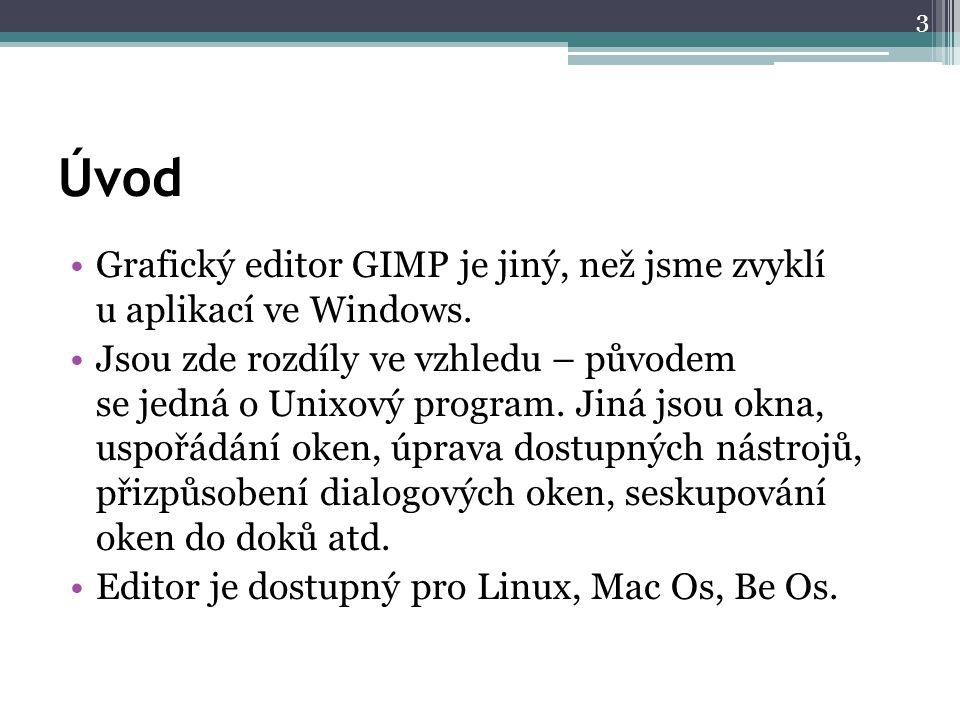 Úvod Grafický editor GIMP je jiný, než jsme zvyklí u aplikací ve Windows.