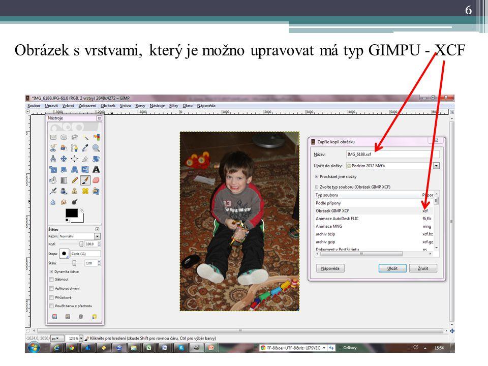 6 Obrázek s vrstvami, který je možno upravovat má typ GIMPU - XCF