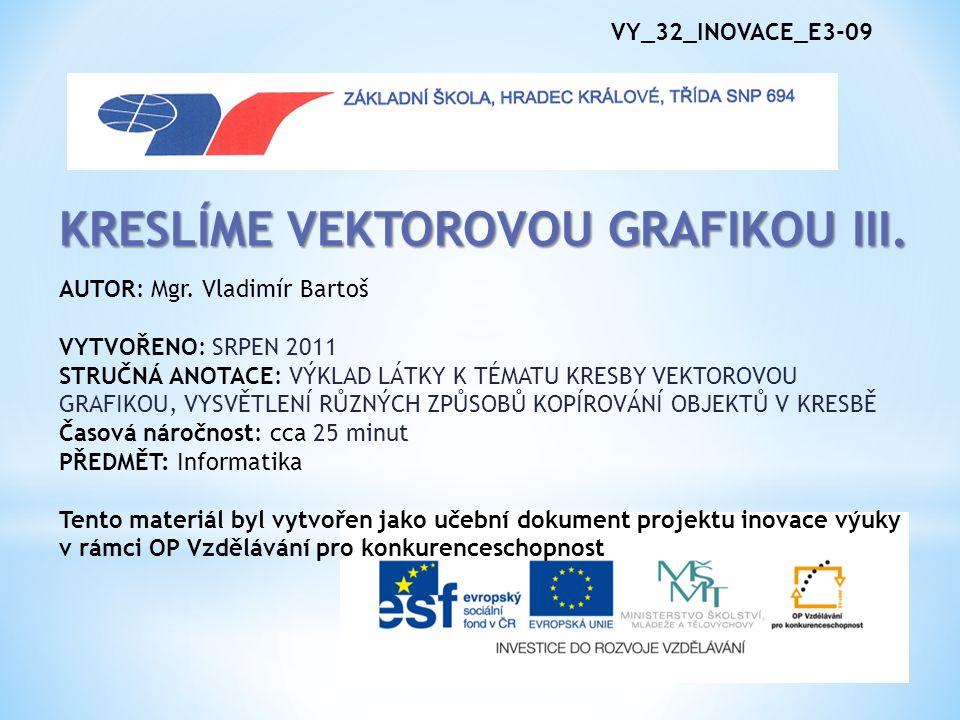 VY_32_INOVACE_E3-09 KRESLÍME VEKTOROVOU GRAFIKOU III.