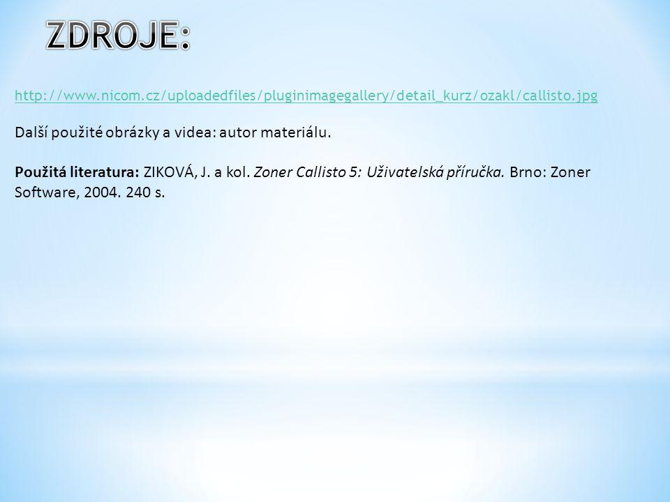 http://www.nicom.cz/uploadedfiles/pluginimagegallery/detail_kurz/ozakl/callisto.jpg Další použité obrázky a videa: autor materiálu.