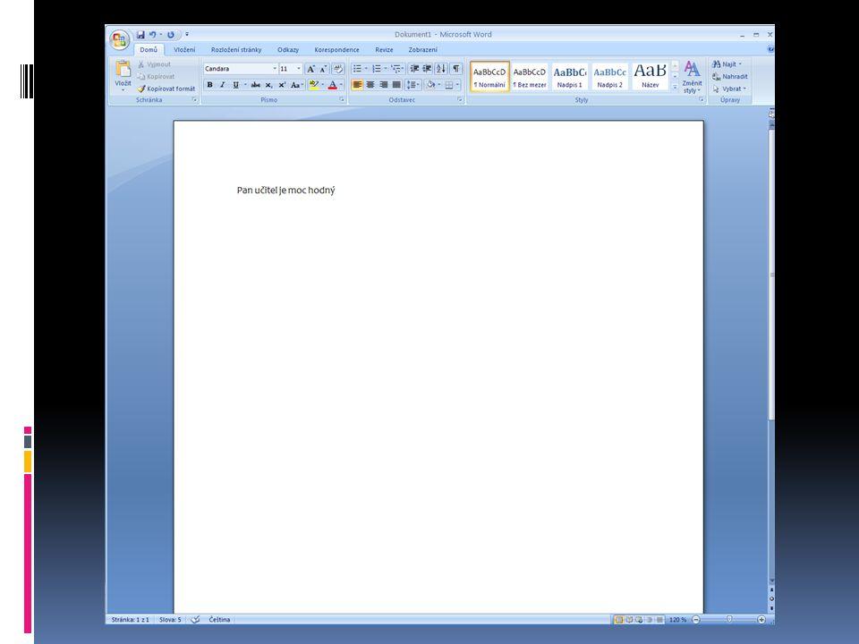 Opakování: Napiš větu: Pan učitel je moc hodný Velikost písma nyní změníme