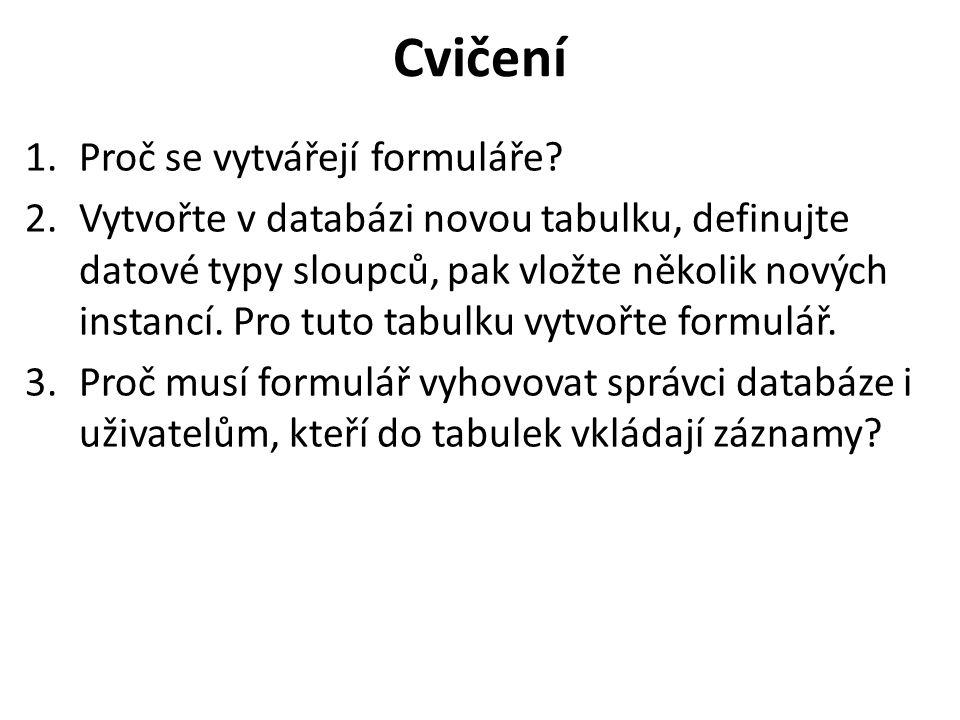 Cvičení 1.Proč se vytvářejí formuláře.