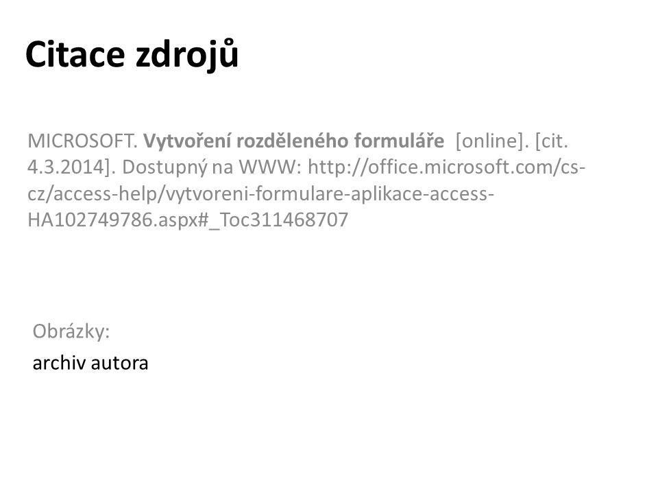 Citace zdrojů MICROSOFT. Vytvoření rozděleného formuláře [online].