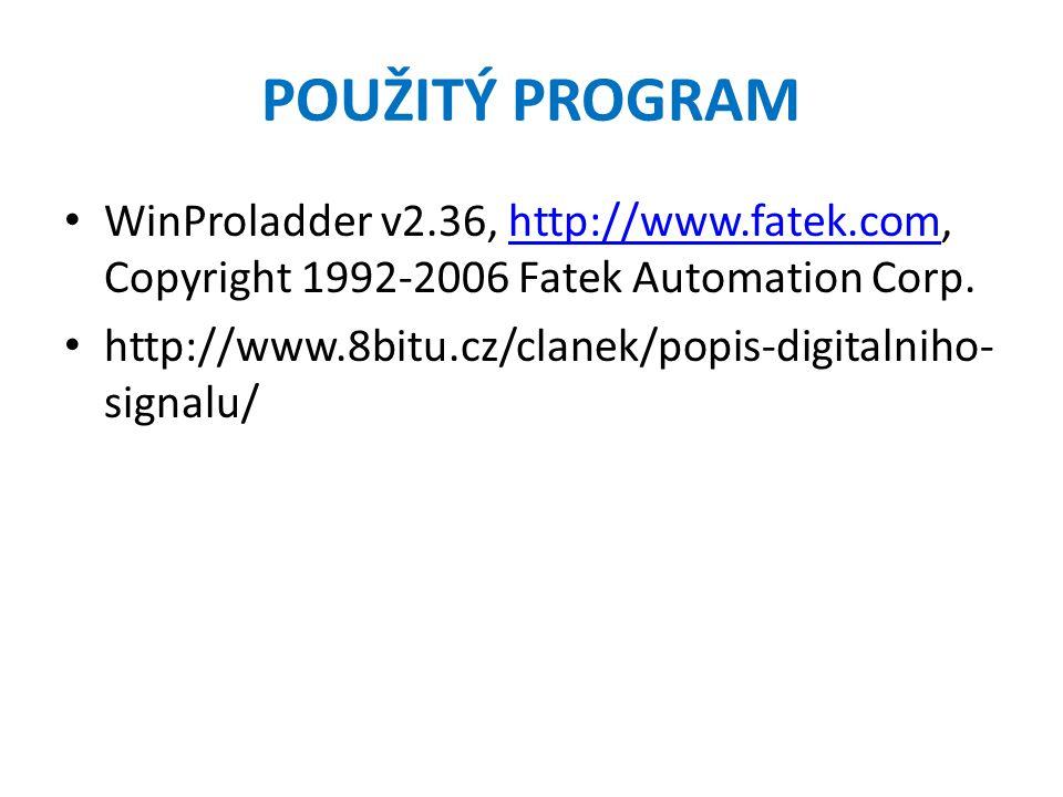 POUŽITÝ PROGRAM WinProladder v2.36, http://www.fatek.com, Copyright 1992-2006 Fatek Automation Corp.http://www.fatek.com http://www.8bitu.cz/clanek/popis-digitalniho- signalu/