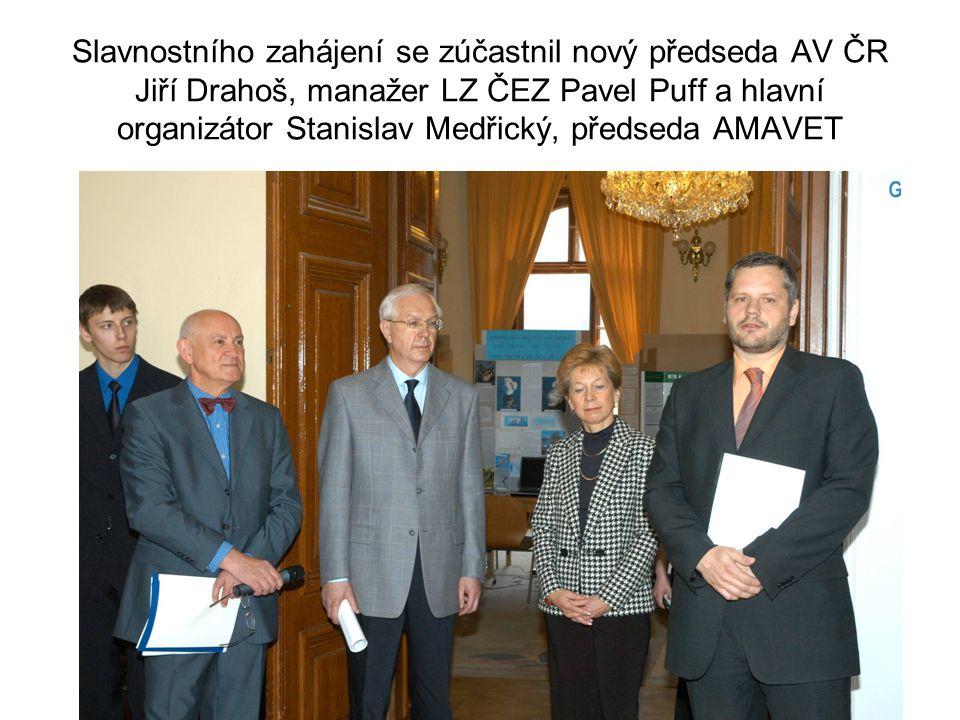 Slavnostního zahájení se zúčastnil nový předseda AV ČR Jiří Drahoš, manažer LZ ČEZ Pavel Puff a hlavní organizátor Stanislav Medřický, předseda AMAVET