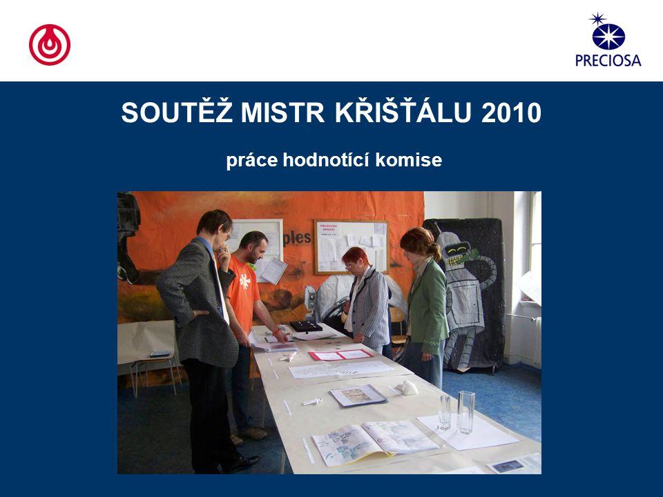 SOUTĚŽ MISTR KŘIŠŤÁLU 2010 práce hodnotící komise