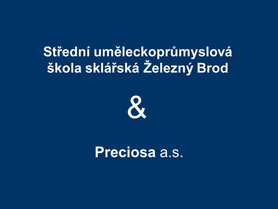 Střední uměleckoprůmyslová škola sklářská Železný Brod Preciosa a.s. &
