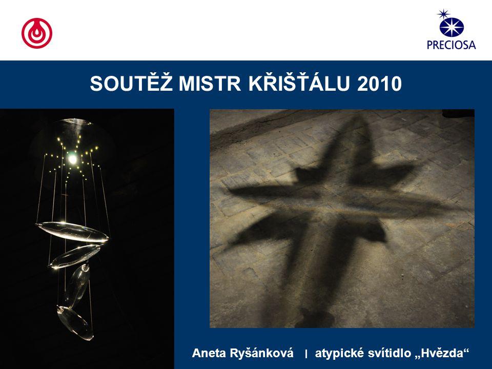 """SOUTĚŽ MISTR KŘIŠŤÁLU 2010 Aneta Ryšánková ׀ atypické svítidlo """"Hvězda"""""""