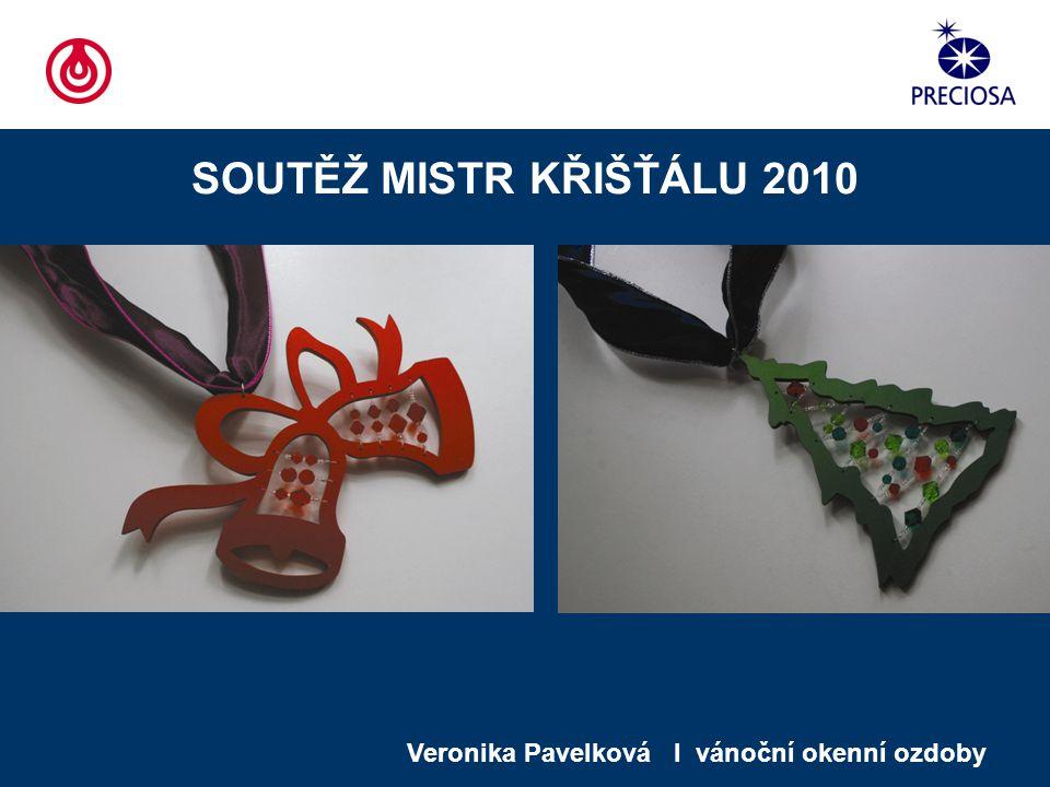 SOUTĚŽ MISTR KŘIŠŤÁLU 2010 Veronika Pavelková I vánoční okenní ozdoby