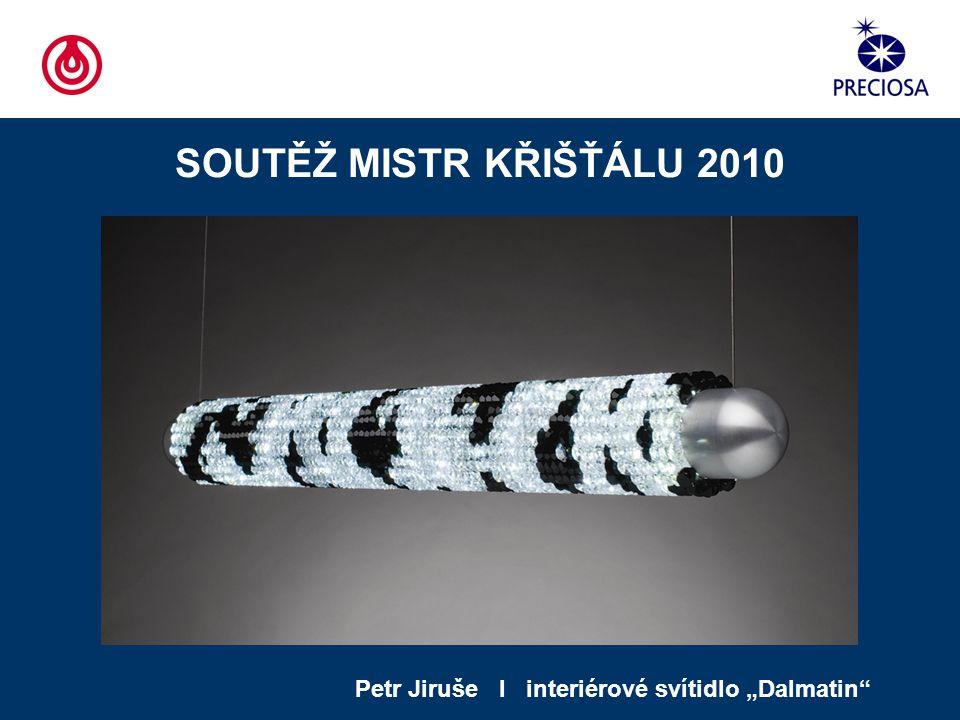 """SOUTĚŽ MISTR KŘIŠŤÁLU 2010 Petr Jiruše І interiérové svítidlo """"Dalmatin"""""""