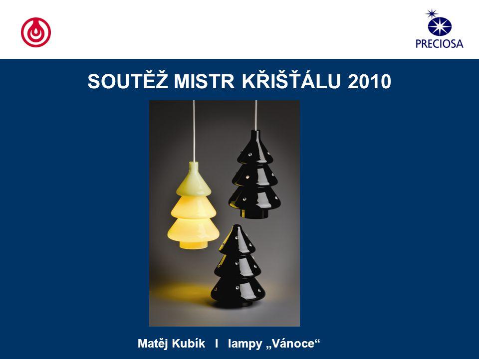"""SOUTĚŽ MISTR KŘIŠŤÁLU 2010 Matěj Kubík І lampy """"Vánoce"""""""