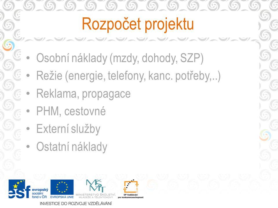 Rozpočet projektu Osobní náklady (mzdy, dohody, SZP) Režie (energie, telefony, kanc.
