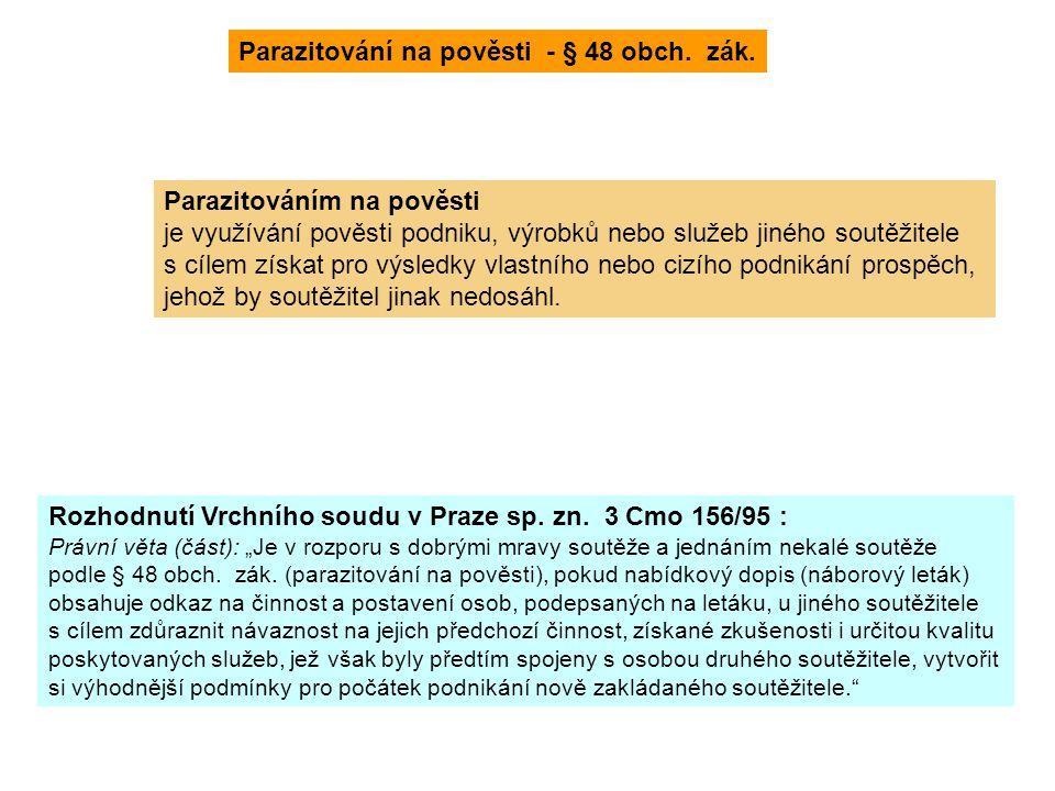 Parazitování na pověsti - § 48 obch. zák. Parazitováním na pověsti je využívání pověsti podniku, výrobků nebo služeb jiného soutěžitele s cílem získat
