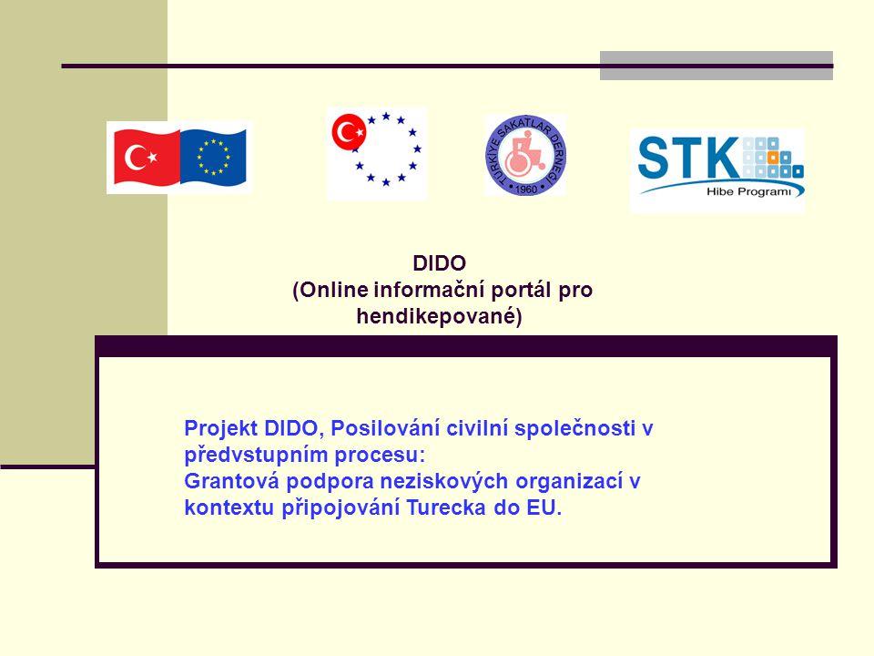 DIDO (Online informační portál pro hendikepované) Projekt DIDO, Posilování civilní společnosti v předvstupním procesu: Grantová podpora neziskových or