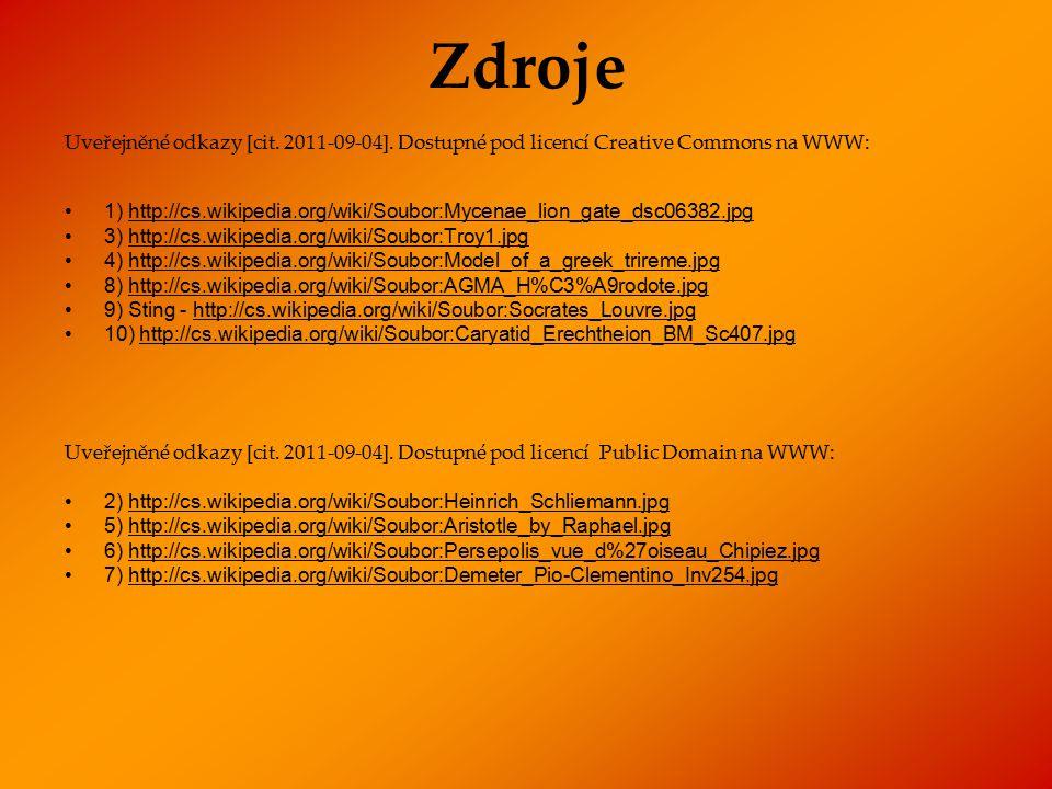 Zdroje Uveřejněné odkazy [cit. 2011-09-04]. Dostupné pod licencí Creative Commons na WWW: 1) http://cs.wikipedia.org/wiki/Soubor:Mycenae_lion_gate_dsc