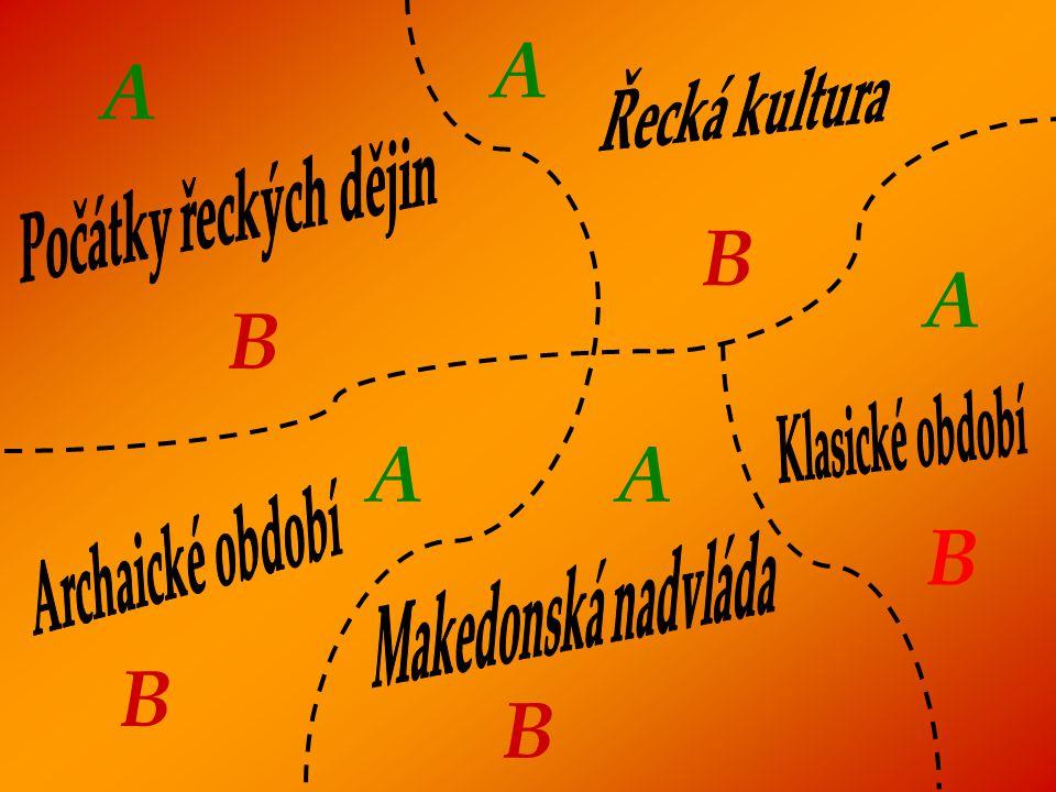 B A) Pythagoras B) Archimedes C) Eukleides ŘECKÁ KULTURA 1.