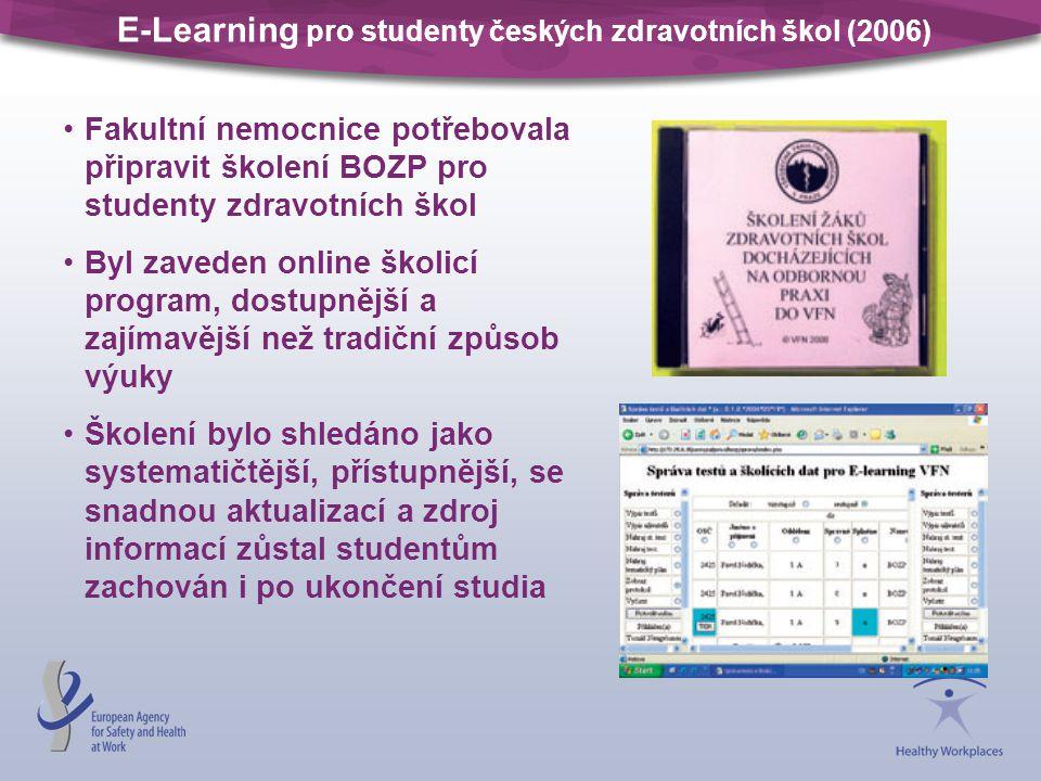E-Learning pro studenty českých zdravotních škol (2006) Fakultní nemocnice potřebovala připravit školení BOZP pro studenty zdravotních škol Byl zavede