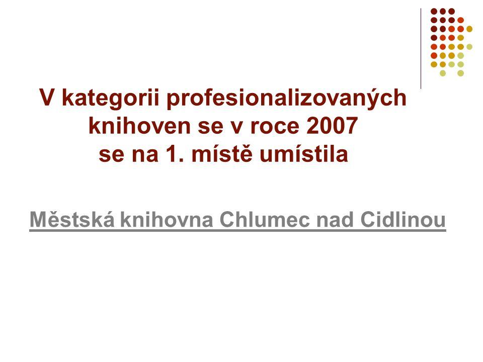 V kategorii profesionalizovaných knihoven se v roce 2007 se na 1. místě umístila Městská knihovna Chlumec nad Cidlinou