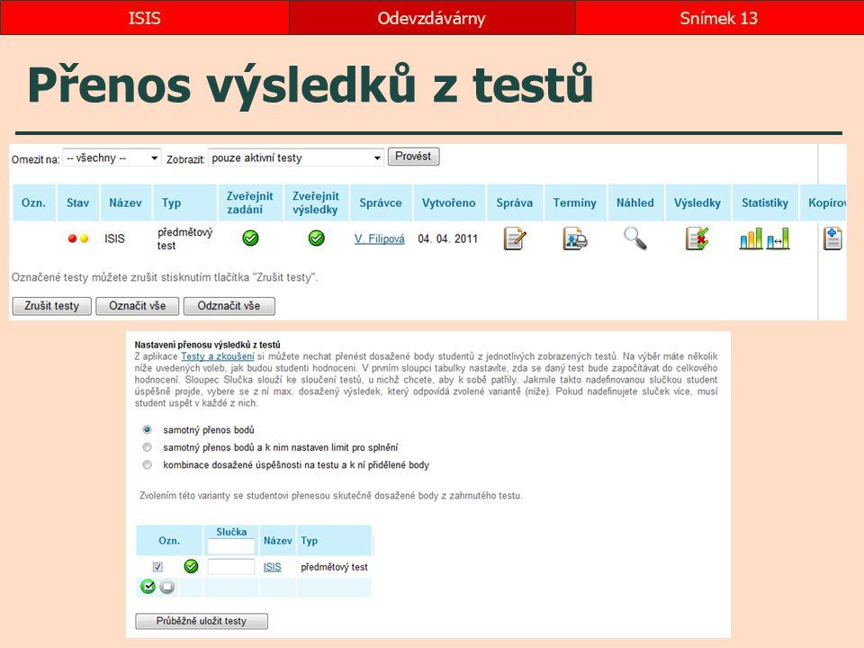 Přenos výsledků z testů OdevzdávárnySnímek 13ISIS