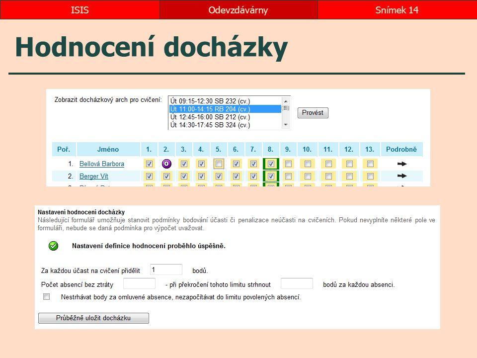 Hodnocení docházky OdevzdávárnySnímek 14ISIS