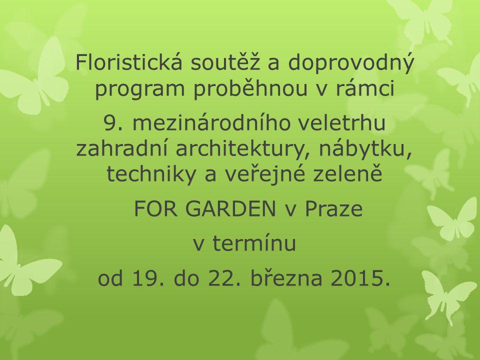 Floristická soutěž a doprovodný program proběhnou v rámci 9. mezinárodního veletrhu zahradní architektury, nábytku, techniky a veřejné zeleně FOR GARD