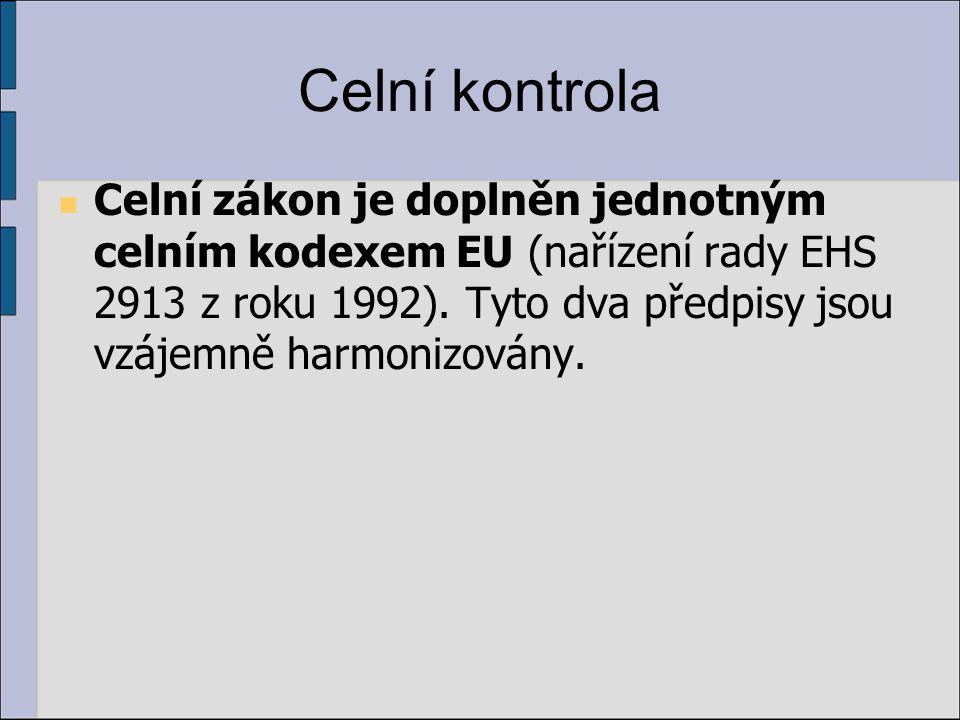 Celní kontrola Celní zákon je doplněn jednotným celním kodexem EU (nařízení rady EHS 2913 z roku 1992).