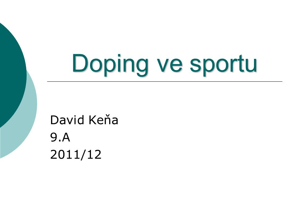 Doping ve sportu David Keňa 9.A 2011/12