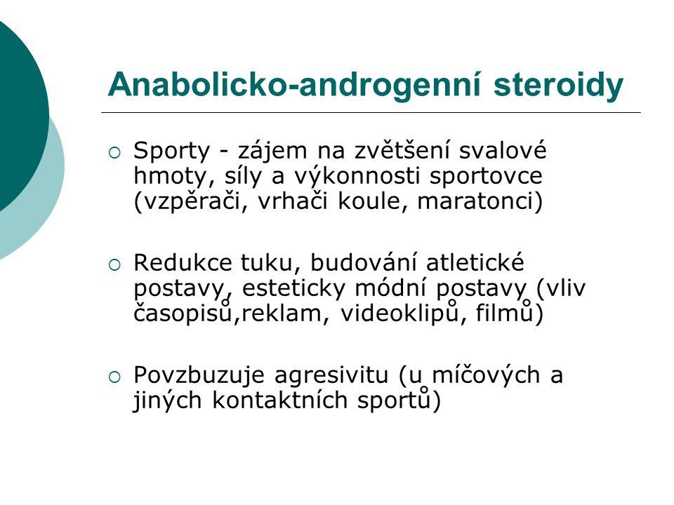 Anabolicko-androgenní steroidy  Sporty - zájem na zvětšení svalové hmoty, síly a výkonnosti sportovce (vzpěrači, vrhači koule, maratonci)  Redukce t