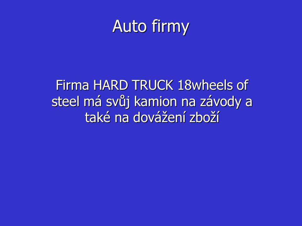 Auto firmy Firma HARD TRUCK 18wheels of steel má svůj kamion na závody a také na dovážení zboží