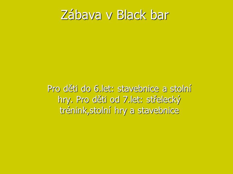 Zábava v Black bar Pro děti do 6.let: stavebnice a stolní hry.