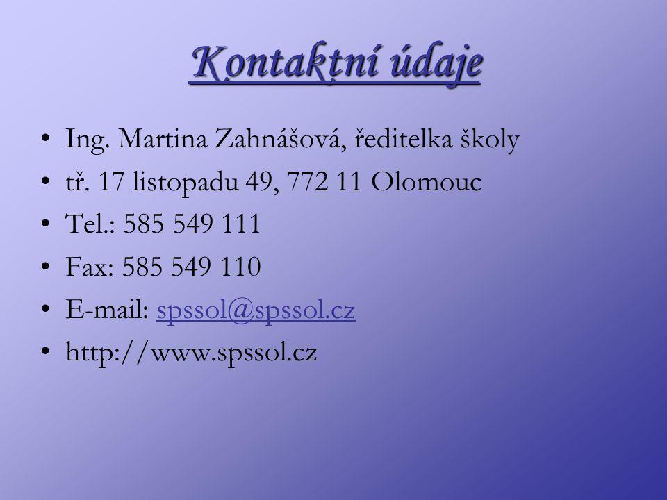 Kontaktní údaje Ing. Martina Zahnášová, ředitelka školy tř. 17 listopadu 49, 772 11 Olomouc Tel.: 585 549 111 Fax: 585 549 110 E-mail: spssol@spssol.c