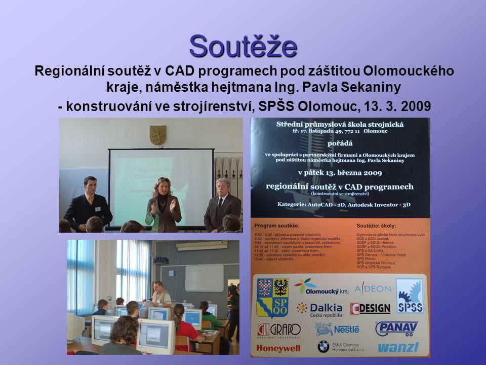 Soutěže Regionální soutěž v CAD programech pod záštitou Olomouckého kraje, náměstka hejtmana Ing. Pavla Sekaniny - konstruování ve strojírenství, SPŠS