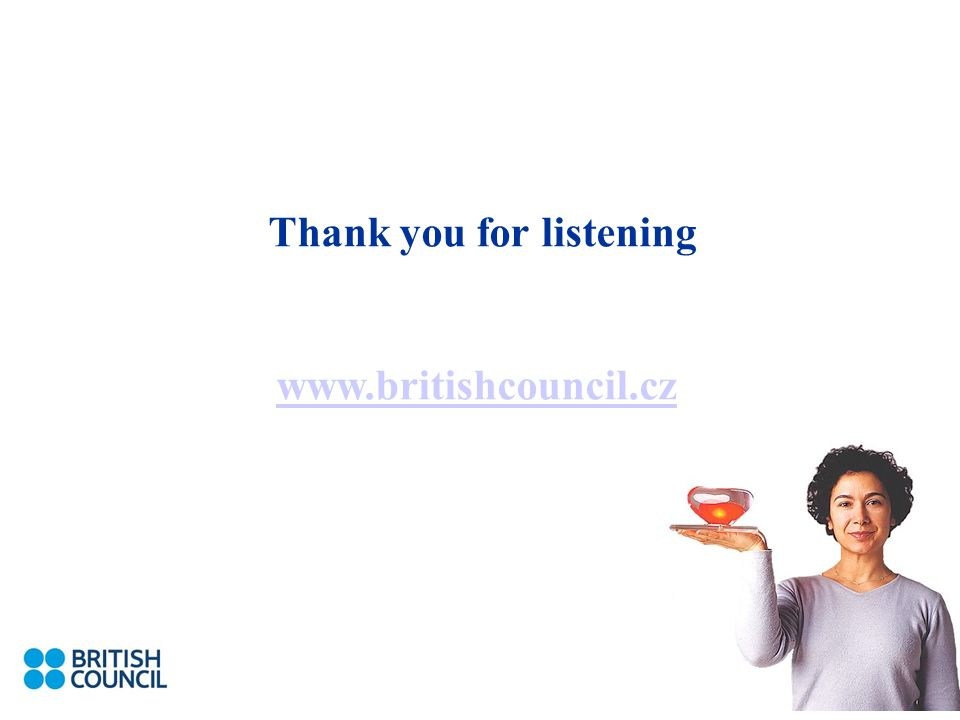Thank you for listening www.britishcouncil.cz