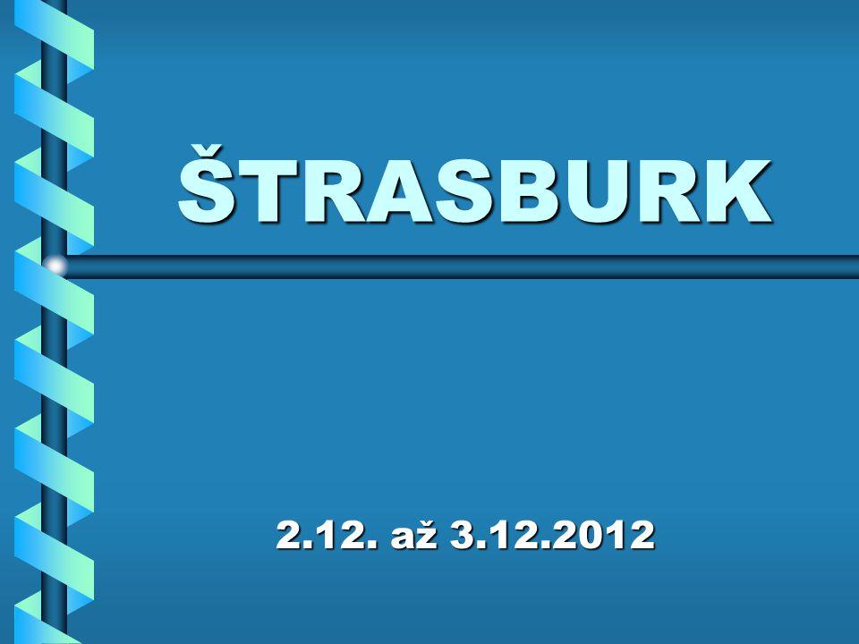 ŠTRASBURK 2.12. až 3.12.2012