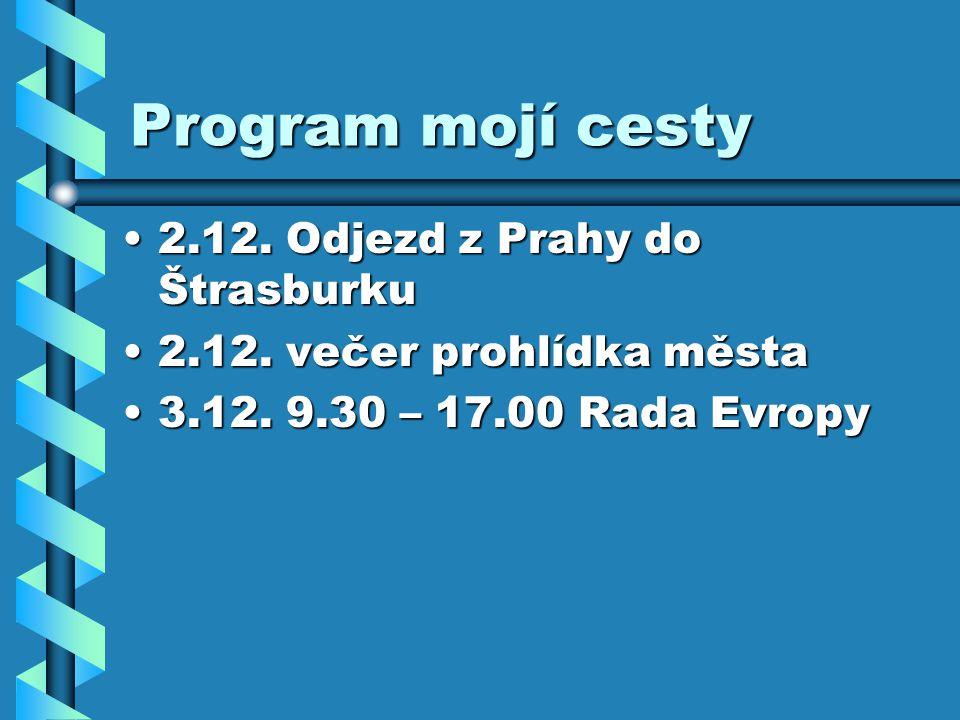 Program mojí cesty 2.12. Odjezd z Prahy do Štrasburku2.12.