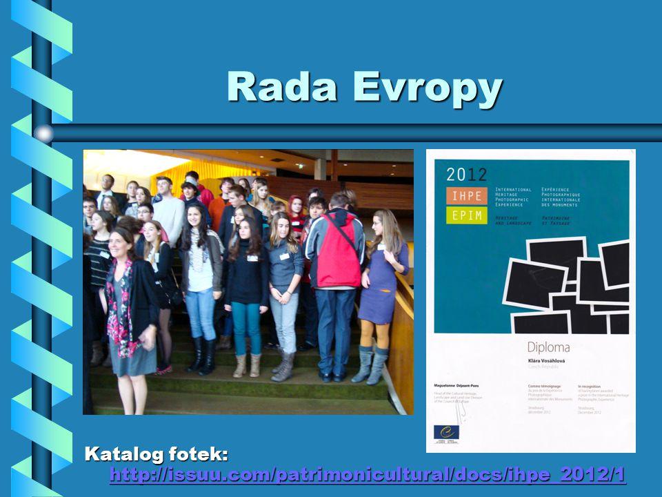 Rada Evropy Katalog fotek: http://issuu.com/patrimonicultural/docs/ihpe_2012/1 http://issuu.com/patrimonicultural/docs/ihpe_2012/1