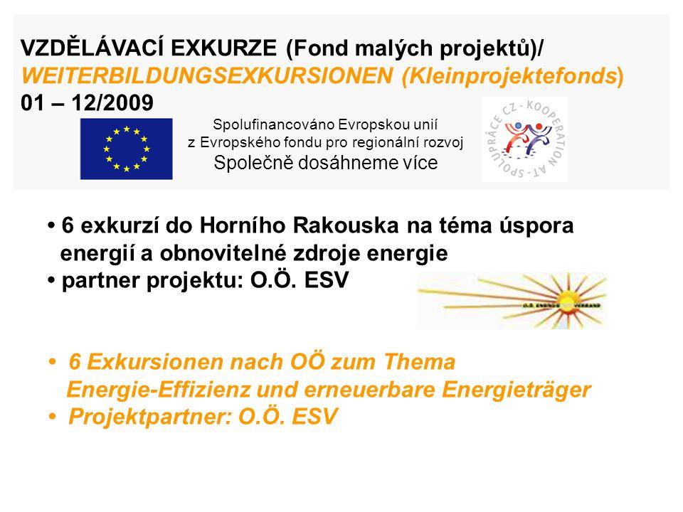 6 exkurzí do Horního Rakouska na téma úspora energií a obnovitelné zdroje energie partner projektu: O.Ö.