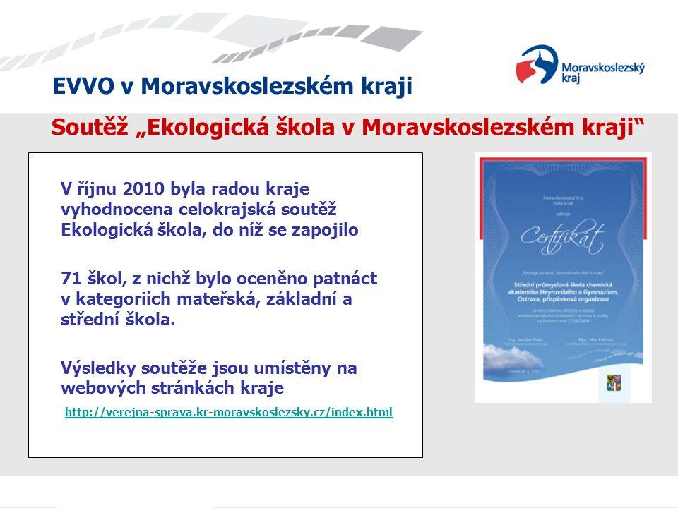 """Soutěž """"Ekologická škola v Moravskoslezském kraji"""" V říjnu 2010 byla radou kraje vyhodnocena celokrajská soutěž Ekologická škola, do níž se zapojilo 7"""